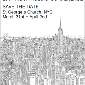 SAVE THE DATE! 2011 Mockingbird Conference in NYC 3/31-4/2