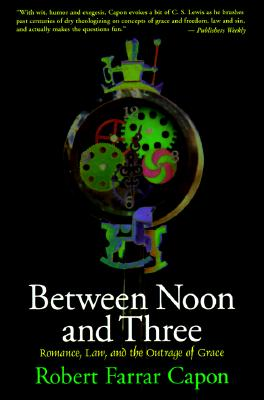 Between-Noon-and-Three-Capon-Robert-Farrar-9780802842220