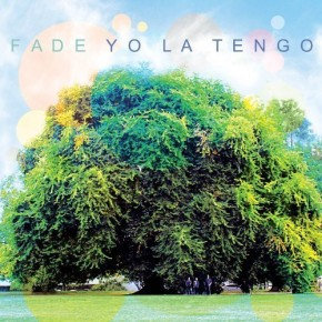New Music: Yo La Tengo's Fade