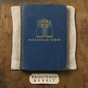 New Music: Frightened Rabbit's Pedestrian Verse