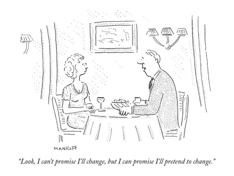 robert-mankoff-look-i-can-t-promise-i-ll-change-but-i-can-promise-i-ll-pretend-to-chan-new-yorker-cartoon