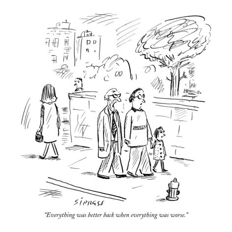 david-sipress-everything-was-better-back-when-everything-was-worse-new-yorker-cartoon