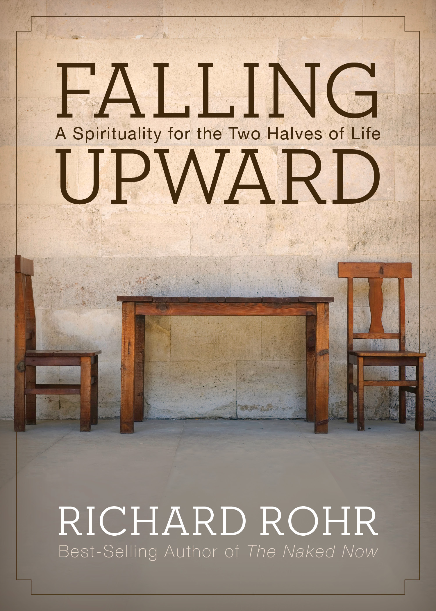 Fallingupward A Quote By Richard Rohr Recently Struck Me, From Falling  Upward: A Spirituality For The Two Halves Of Life