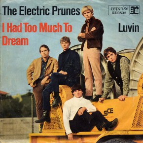 Electric_Prunes_-_I_Had_Too_Much_to_Dream_(Last_Night)
