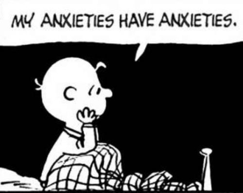 my anxieties