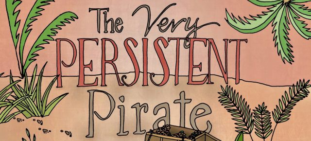 Announcing The Very Persistent Pirate, Mockingbird's First Children's Book!