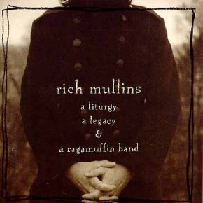 Living and Dying With Rich Mullins: I Believe What I Believe…