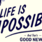 Now Available! <i>Life Is Impossible: And That's Good News</i>, by Nick Lannon