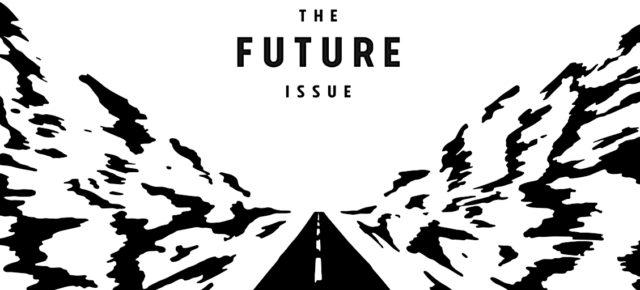 A Future Not Earned But Given (THE FUTURE ISSUE IS HERE!)