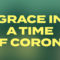 Grace in a Time of Corona Reminder